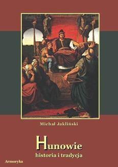 Chomikuj, ebook online Hunowie. Historia i tradycja. Michał Jakliński