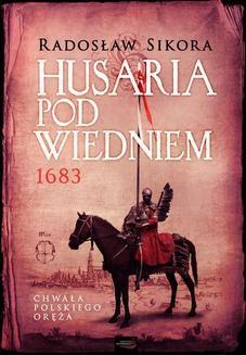 Chomikuj, ebook online Husaria pod Wiedniem 1683. Radosław Sikora