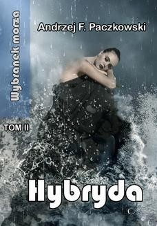 Chomikuj, pobierz ebook online Hybryda. Andrzej Paczkowski