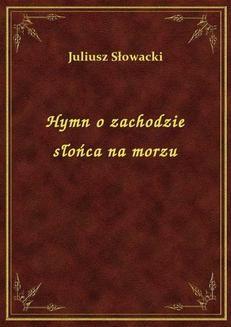 Chomikuj, ebook online Hymn o zachodzie słońca na morzu. Juliusz Słowacki