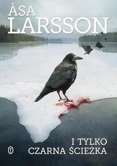 Chomikuj, ebook online I tylko czarna ścieżka. Asa Larsson