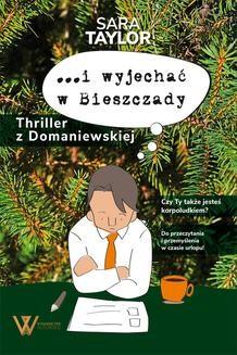 Chomikuj, ebook online I wyjechać w Bieszczady. Thriller z Domaniewskiej. Sara Taylor