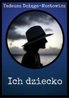 Chomikuj, ebook online Ich dziecko. Tadeusz Dołęga-Mostowicz
