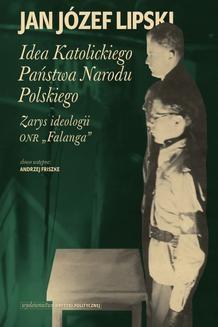 Chomikuj, ebook online IDEA KATOLICKIEGO PAŃSTWA NARODU POLSKIEGO. Jan Józef Lipski