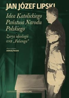 Ebook Idea Katolickiego Państwa Narodu Polskiego. Zarys ideologii ONR Falanga pdf