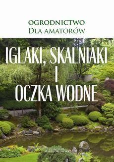 Ebook Iglaki, skalniaki i oczka wodne pdf