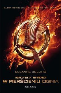 Chomikuj, ebook online Igrzyska śmierci W pierścieniu ognia. Suzanne Collins