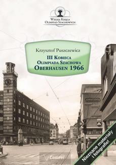 Chomikuj, pobierz ebook online III Kobieca Olimpiada Szachowa – Oberhausen 1966. Krzysztof Puszczewicz