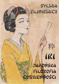 Chomikuj, ebook online Iki japońska filozofia codzienności. Sylwia Gliniewicz