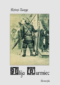 Chomikuj, ebook online Ilija Muromiec. Na motywach staroruskiej średniowieczne byliny. Antoni Lange