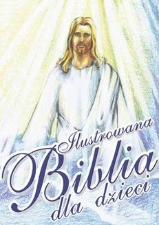 Chomikuj, ebook online Ilustrowana biblia dla dzieci. O-press