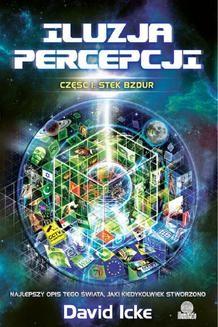 Chomikuj, ebook online Iluzja percepcji. Część I. Stek bzdur. David Icke