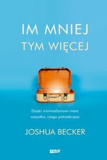 Chomikuj, ebook online Im mniej, tym więcej. Joshua Becker