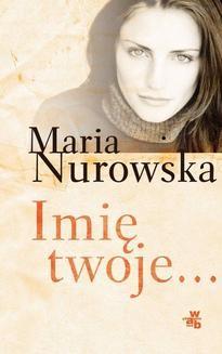 Chomikuj, ebook online Imię twoje…. Maria Nurowska