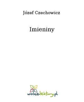 Chomikuj, ebook online Imieniny. Józef Czechowicz