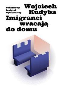 Chomikuj, ebook online Imigranci wracają do domu. Wojciech Kudyba