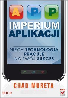 Chomikuj, ebook online Imperium aplikacji. Niech technologia pracuje na Twój sukces. Chad Mureta