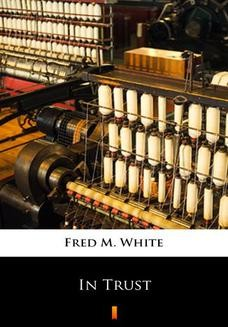 Chomikuj, ebook online In Trust. Fred M. White