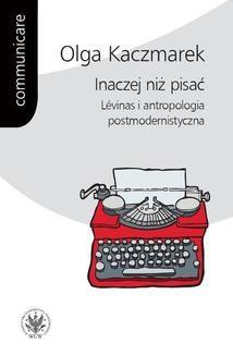 Chomikuj, ebook online Inaczej niż pisać. Olga Kaczmarek