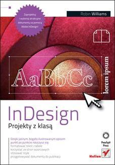 Chomikuj, ebook online InDesign. Projekty z klasą. Robin Williams