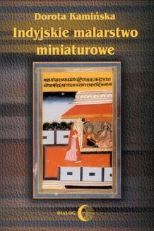 Chomikuj, ebook online Indyjskie malarstwo miniaturowe. Dorota Kamińska