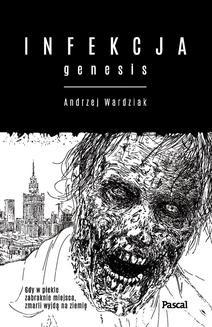 Chomikuj, ebook online Infekcja. Genesis. Andrzej Wardziak