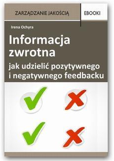 Chomikuj, pobierz ebook online Informacja zwrotna – jak udzielić pozytywnego i negatywnego feedbacku. Irena Ochyra