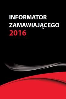 Ebook Informator zamawiającego 2016 pdf
