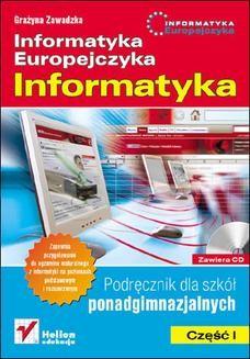 Chomikuj, ebook online Informatyka Europejczyka. Informatyka. Podręcznik dla szkół ponadgimnazjalnych. Część 1. Grażyna Zawadzka