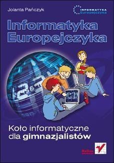 Chomikuj, ebook online Informatyka Europejczyka. Koło informatyczne dla gimnazjalistów. Jolanta Pańczyk