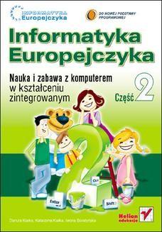 Chomikuj, ebook online Informatyka Europejczyka. Nauka i zabawa z komputerem w kształceniu zintegrowanym. Część 2. Danuta Kiałka