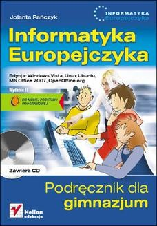 Chomikuj, ebook online Informatyka Europejczyka. Podręcznik dla gimnazjum. Edycja: Windows Vista, Linux Ubuntu, MS Office 2007, OpenOffice.org. Wydanie II. Jolanta Pańczyk