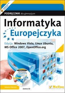 Chomikuj, ebook online Informatyka Europejczyka. Podręcznik dla gimnazjum. Edycja: Windows Vista, Linux Ubuntu, MS Office 2007, OpenOffice.org (wydanie III). Jolanta Pańczyk