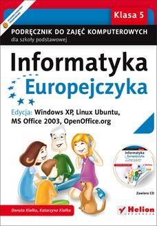 Chomikuj, ebook online Informatyka Europejczyka. Podręcznik do zajęć komputerowych dla szkoły podstawowej, kl. 5. Edycja: Windows XP, Linux Ubuntu, MS Office 2003, OpenOffice.org (Wydanie II). Danuta Kiałka