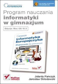 Chomikuj, ebook online Informatyka Europejczyka. Program nauczania informatyki w gimnazjum. Edycja Mac OS 10.5. Jolanta Pańczyk
