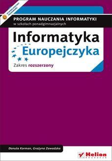 Chomikuj, ebook online Informatyka Europejczyka. Program nauczania informatyki w szkołach ponadgimnazjalnych. Zakres rozszerzony (Wydanie II). Danuta Korman