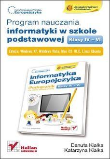 Chomikuj, ebook online Informatyka Europejczyka. Program nauczania informatyki w szkole podstawowej, kl. IV – VI. Edycja Windows XP, Windows Vista, Mac OS 10.5, Linux Ubuntu. Danuta Kiałka