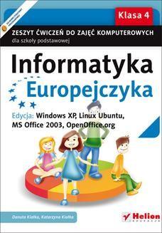 Chomikuj, ebook online Informatyka Europejczyka. Zeszyt ćwiczeń do zajęć komputerowych dla szkoły podstawowej, kl. 4. Edycja: Windows XP, Linux Ubuntu, MS Office 2003, OpenOffice.org (Wydanie II). Danuta Kiałka