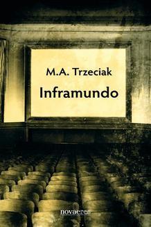 Chomikuj, ebook online Inframundo. M.A. Trzeciak