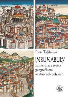 Chomikuj, ebook online Inkunabuły zawierające treści geograficzne w zbiorach polskich. Piotr Tafiłowski