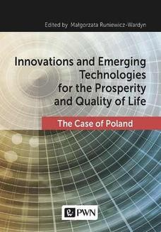 Chomikuj, ebook online Innovations and Emerging Technologies for the Prosperity and Quality of Life. Małgorzata Runiewicz-Wardyn