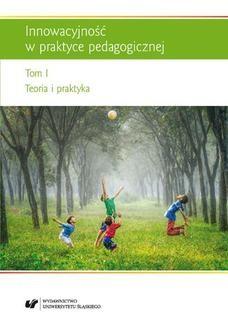 Chomikuj, pobierz ebook online Innowacyjność w praktyce pedagogicznej. T. 1: Teoria i praktyka. red. Urszula Szuścik