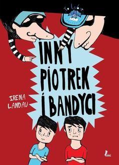 Chomikuj, pobierz ebook online Inny Piotrek i bandyci. Irena Landau