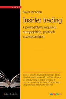Chomikuj, ebook online Insider trading z perspektywy regulacji europejskich, polskich i szwajcarskich. Paweł Michalski