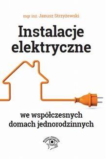Chomikuj, ebook online Instalacje elektryczne we współczesnych domach jednorodzinnych. Janusz Strzyżewski