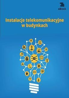 Chomikuj, pobierz ebook online Instalacje telekomunikacyjne w budynkach. Janusz Strzyżewski