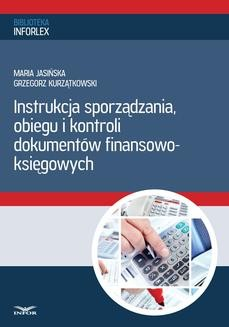 Chomikuj, pobierz ebook online Instrukcja sporządzania, obiegu i kontroli dokumentów finansowo – księgowych. Maria Jasińska