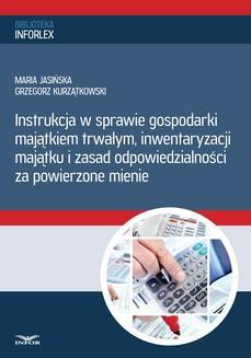 Chomikuj, ebook online Instrukcja w sprawie gospodarki majątkiem trwałym, inwentaryzacji majątku i zasad odpowiedzialności za powierzone mienie. Maria Jasińska