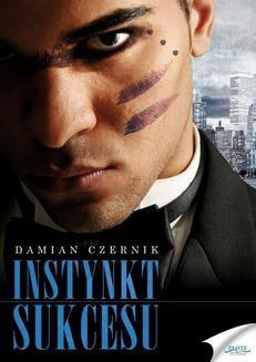 Chomikuj, ebook online Instynkt sukcesu. Damian Czernik