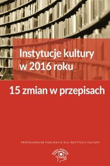 Chomikuj, ebook online Instytucje kultury w 2016 roku 15 zmian w przepisach. Tomasz Król